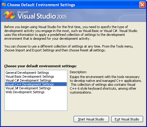 Launching Visual Studio 2005 - selecting the default environment settings 2 selecting Visual C++ .NET